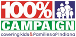 100% Campaign Covering Kids & Families of Indiana